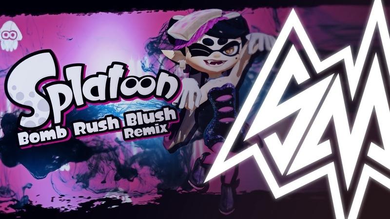 SayMaxWell Splatoon Bomb Rush Blush Remix ft MiatriSs