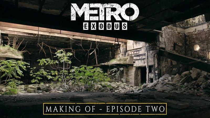 створення Metro Exodus - Епізод 2 (ENG)