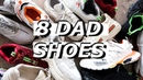 8 DAD SHOES Affordable to High End