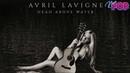 Avril Lavigne en Tell Me It's Over Head Above Water, su 6º álbum