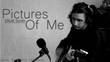 Pictures Of Me - Elliott Smith cover
