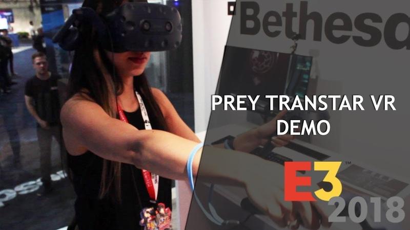 Demoing Prey's VR DLC: TranStar VR at E3 2018