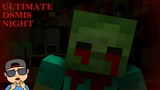 ULTIMATE DSMIS NIGHT CHAOS 3 MINECRAFT + FNAF UCN FANGAME 2019