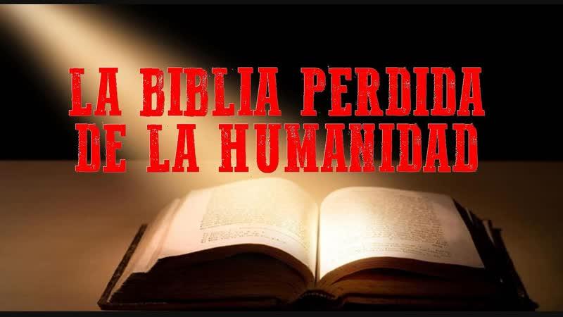 LA BIBLIA PERDIDA DE LA HUMANIDAD