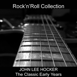 John Lee Hooker альбом The Classic Early Years