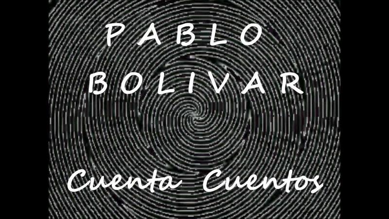 PABLO BOLIVAR - CUENTA CUENTOS.
