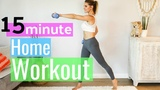 15 Minute At Home Full Body Workout Rebecca Louise