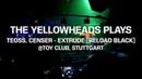The YellowHeads plays Teoss, Censer - Extrude @Toy Club, Stuttgart