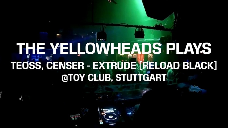 The YellowHeads plays Teoss, Censer - Extrude @Toy Club, Stuttgart » Freewka.com - Смотреть онлайн в хорощем качестве