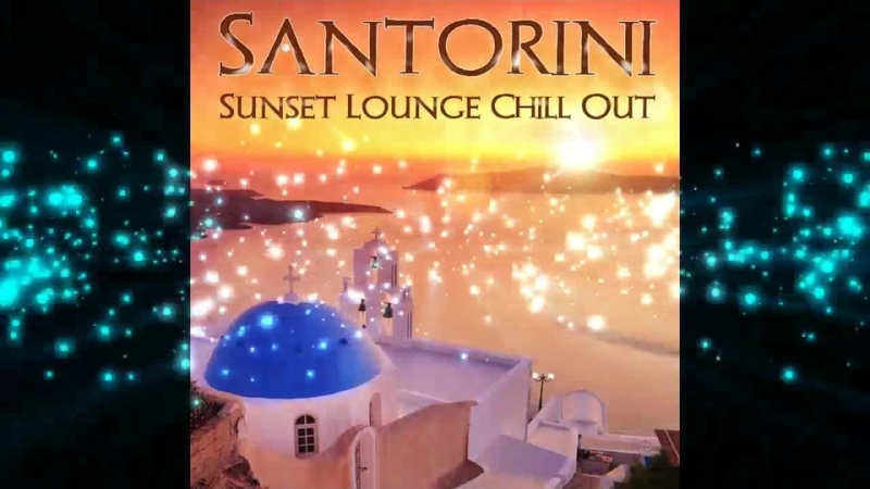 Santorini Sunset Lounge Chill Out del Mar (Continuous Cafe Mix) ▶by Chill2Chill