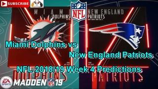 Miami Dolphins vs New England Patriots   NFL 2018-19 Week 4   Predictions Madden NFL 19