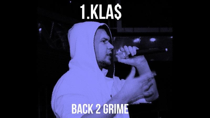 1.Kla$ - Back 2 Grime (2019)