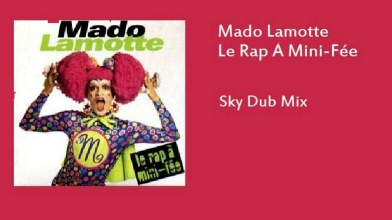 Mado Lamotte - Le Rap À Mini-Fée (Sky Dub Mix)