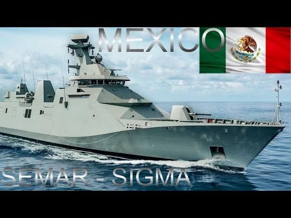 México I Estrenará Muy Pronto Sus Patrullas Oceánicas de Largo Alcance Clase SIGMA