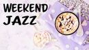 Weekend JAZZ Bossa Nova - Background Bossa Nova Jazz for Relaxing and Wake Up