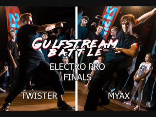 GULF STREAM BATTLE ELECTRO PRO FINAL MYAX vs TWISTER