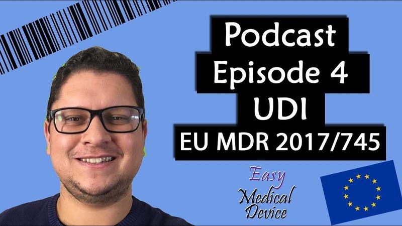 Podcast Episode 4 UDI for Unique Device Identification MDR 2017 745 IVDR 2017 746