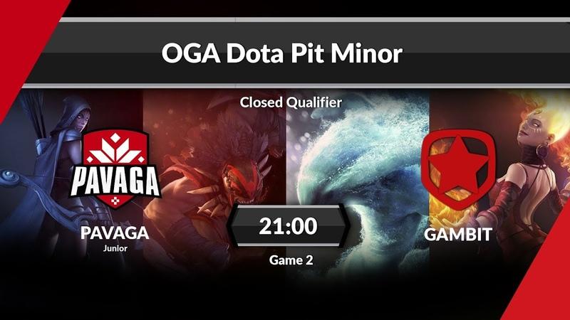 Pavaga Junior vs Gambit | Game 2 | OGA Dota PIT Minor 2019