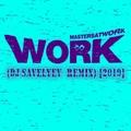 Masters At Work - Work (Dj Savelyev Nu Disco Remix) 2019