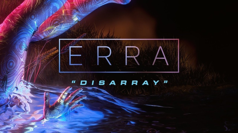 ERRA - Disarray (Official Music Video)