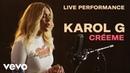 Karol G Créeme Official Live Perfomance Vevo