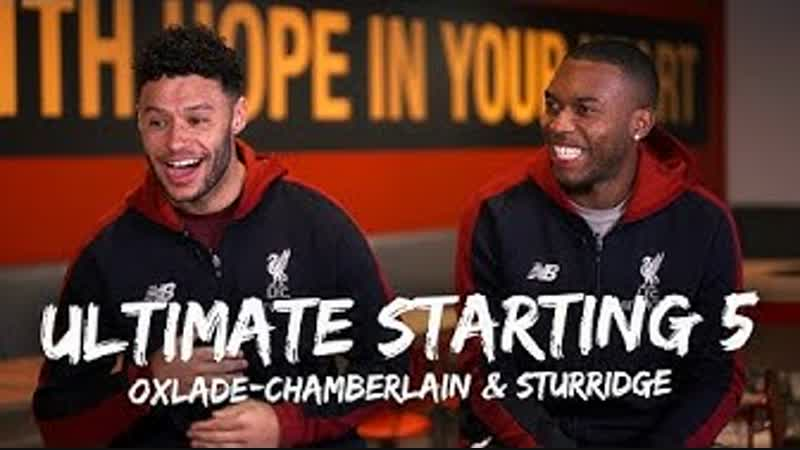 Oxlade-Chamberlain and Sturridge - NBA Ultimate Starting 5