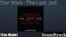 Star Wars : The Last Jedi Soundtrack (Fan-Made)