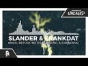 SLANDER Crankdat - Kneel Before Me (feat. Asking Alexandria) [Monstercat x Sumerian Release]