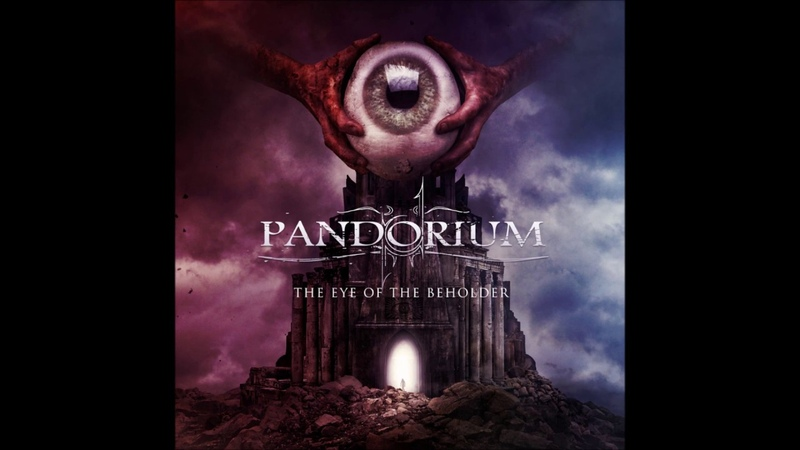 PANDORIUM - Infinite Mind (taken from our brand new album The Eye Of The Beholder)