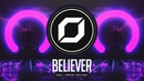 PSY-TRANCE ◉ Imagine Dragons - Believer (Voxell x Phantom x Kova Remix)