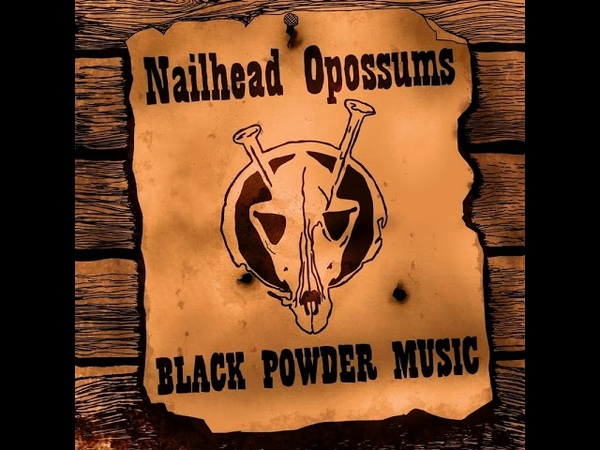MetalRus.ru (Hard Rock). NAILHEAD OPOSSUMS — «Black Powder Music» (2018) [Full Album]