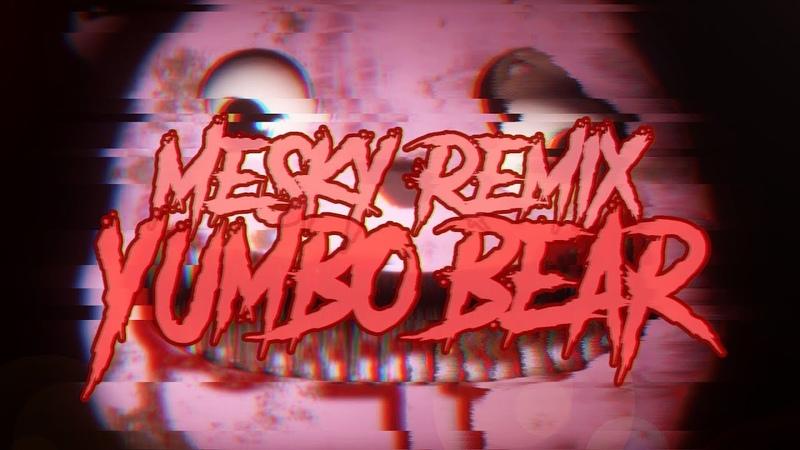 The Living Tombstone - Yumbo Bear [MeSky Remix] (Feat. Lulu Grey)
