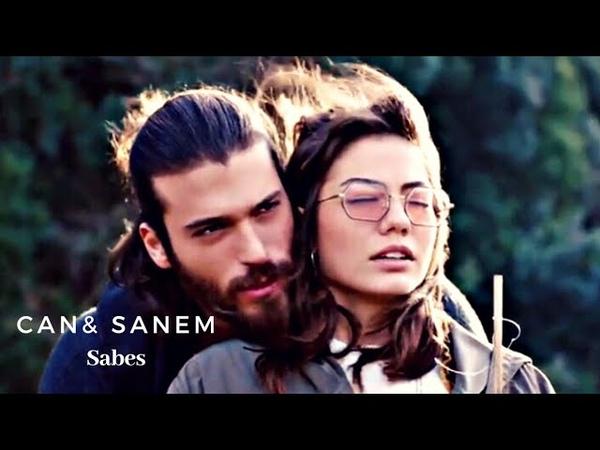 ♦ Can Sanem ♦ Sabes