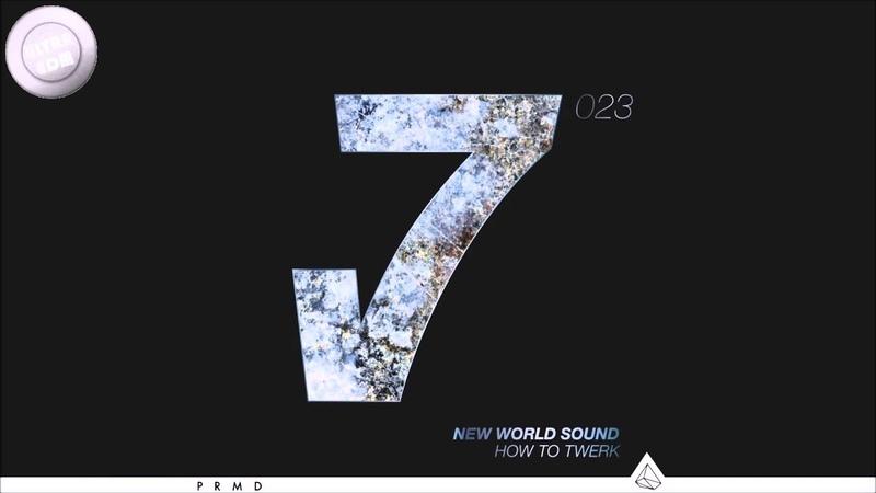 New World Sound - How To Twerk (Original Mix)