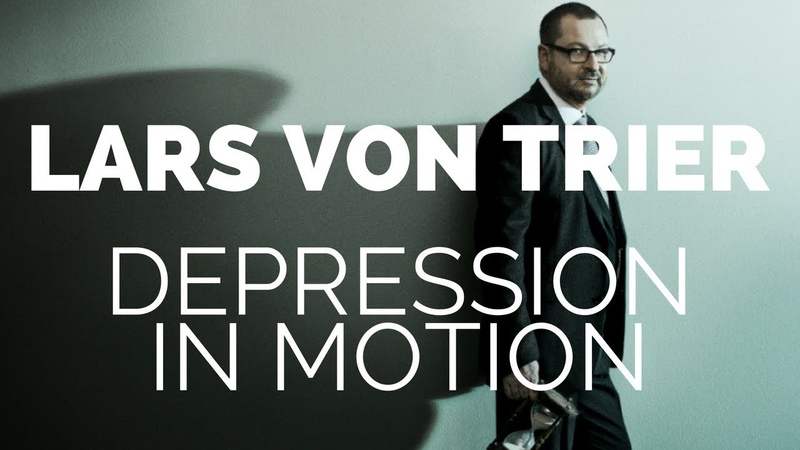 Lars Von Trier - Depression in Motion