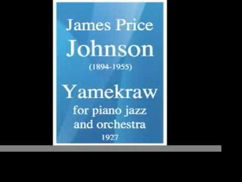 James Price Johnson Yamekraw 1927 arr for jazz piano and orchestra by William Grant Still