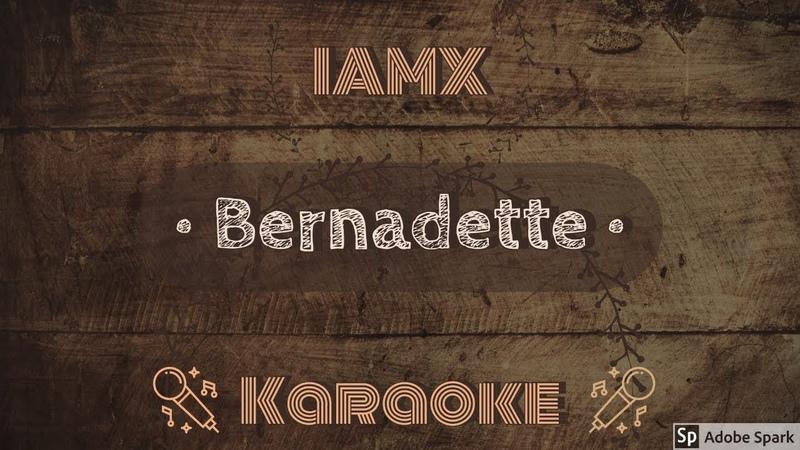 IAMX Bernadette CC Karaoke Instrumental Lyrics