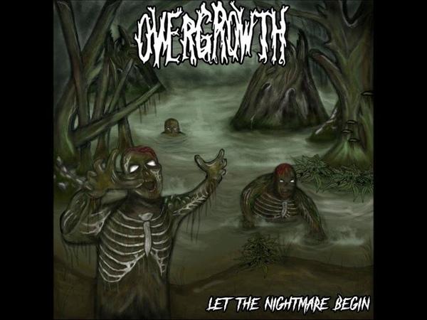 Overgrowth - Let the Nightmare Begin (Full Album 2018)
