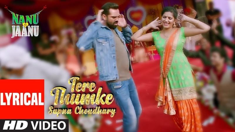 Tere Thumke Sapna Choudhary Lyrical   Nanu Ki Jaanu   Abhay Deol   Sapna Choudhary