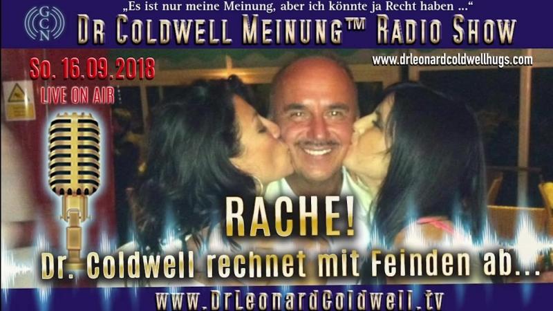 Dr Coldwell Meinung™ Radio Show 16 09 2018 RACHE Dr Coldwell rechnet mit Feinden ab
