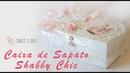 CAIXA DE SAPATO FORRADA TECIDO ESTILO SHABBY CHIC 1 :: CRAFT E ART