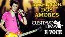 Gusttavo Lima - Inventor dos Amores - DVD Gusttavo Lima e Você Clipe Oficial