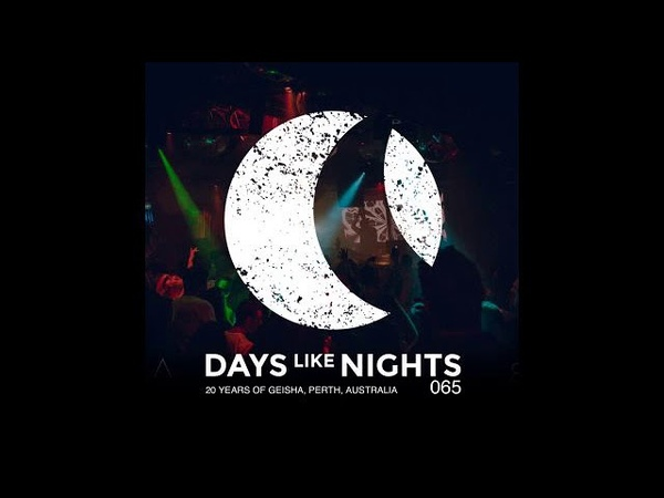 DAYS like NIGHTS 065 20 Years Of Geisha Perth Australia