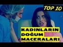 DİZİLERDE KADINLARIN KOMİK DOĞUM MACERALARI TOP 10 Dizi Sahneleri