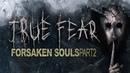 TRUE FEAR FORSAKEN SOULS.PART 2\1\ НОВЫЕ СКРИМЕРЫ И ЗАГАДКИ!