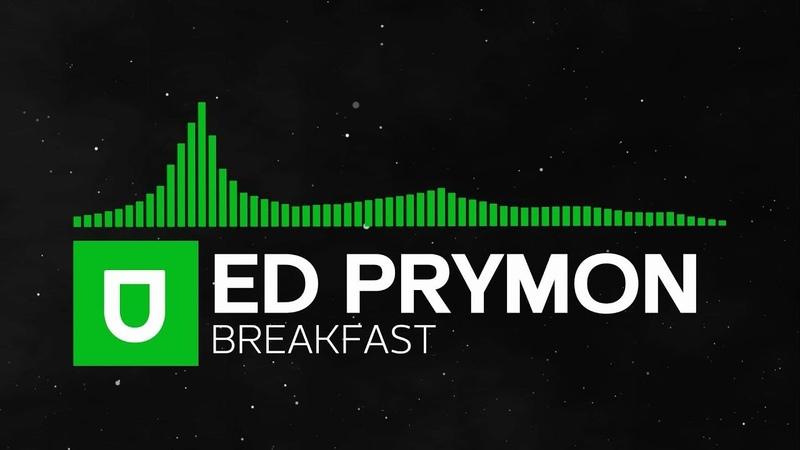 [Progressive House] - Ed Prymon - Breakfast [Umusic Records Release]