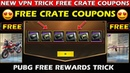 Pubg Mobile New Vpn Trick Free Crate Coupons 100% working trick   free legendary outfit and gun skin
