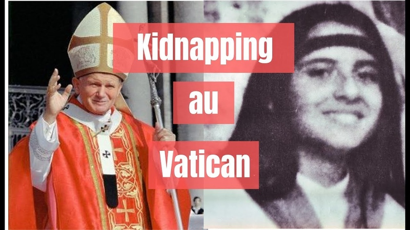 Kidnapping au Vatican, lhistoire impossibleREPORTAGE 2019