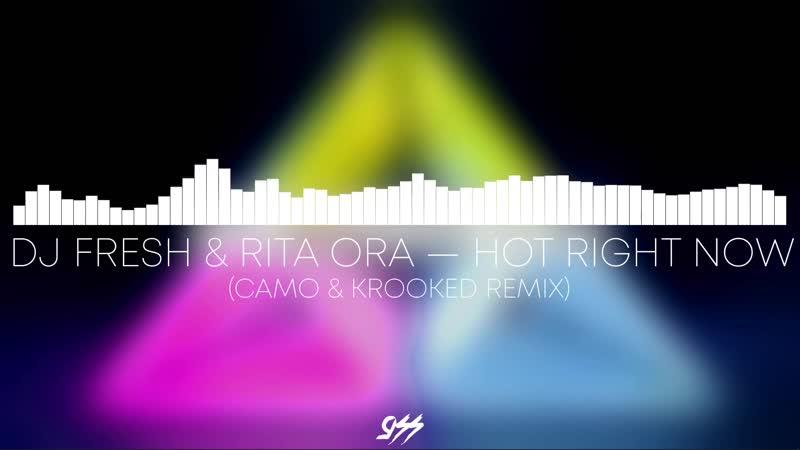 [MBA/955] DJ Fresh RITA ORA — Hot Right Now (Camo Krooked Remix)