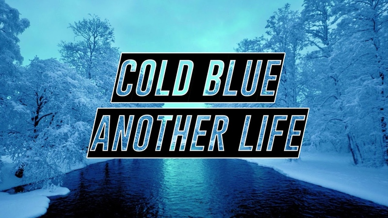 Cold Blue - Another Life [Ripped]